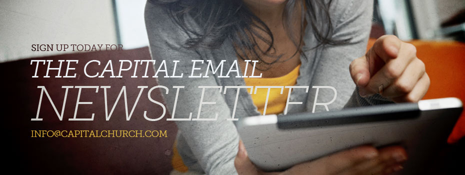 Sign Up for the Capital Church Email Newsletter