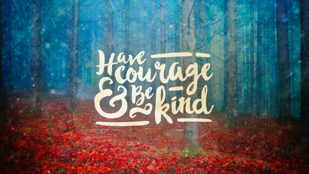 Have Courage Amp Be Kind Capital Church
