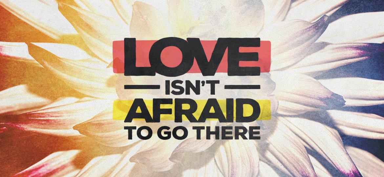 Love Isnt Afraid DESKTOP