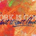 Work-Is-Good-DESKTOP