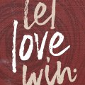 Let-Love-Win-MOBILE